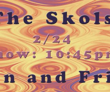 MAIN STAGE 2/24: THE SKOLS AND D-MAN AND FRIENDS